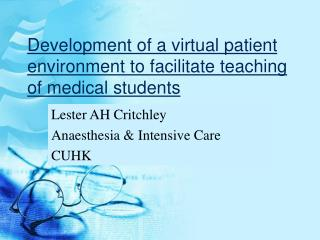 Development of a virtual patient environment to facilitate teaching of medical students