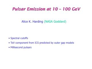 Pulsar Emission at 10 – 100 GeV