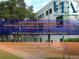 Dr Adam Longcroft School of Education & Lifelong Learning University of East Anglia, Norwich
