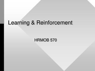 Learning & Reinforcement