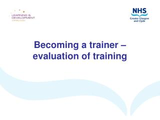 Becoming a trainer � evaluation of training