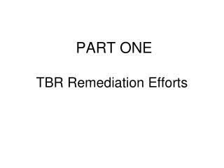 TBR Remediation Efforts