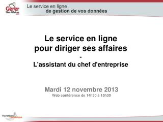 Mardi 12 novembre 2013  Web conférence de 14h30 à 15h30
