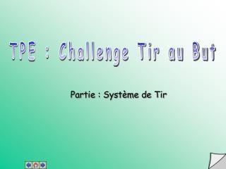 TPE : Challenge Tir au But