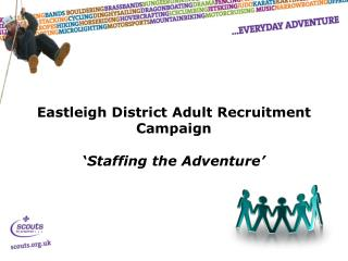 Eastleigh District Adult Recruitment Campaign ' Staffing the Adventure'