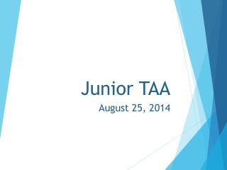Junior TAA