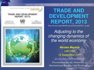 TRADE AND DEVELOPMENT REPORT, 2013 unctad/en/PublicationsLibrary/tdr2013_en.pdf