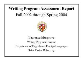Writing Program Assessment Report Fall 2002 through Spring 2004 Laurence Musgrove