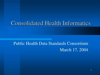 Consolidated Health Informatics