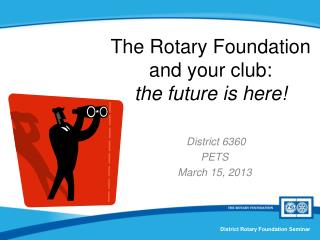 The Rotary Foundation and your club: the future is here!