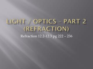 Light / optics � part 2 (refraction)