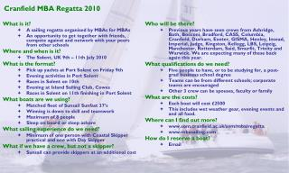What is it? A sailing regatta organised by  MBAs  for  MBAs