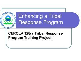 Enhancing a Tribal Response Program