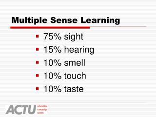 Multiple Sense Learning