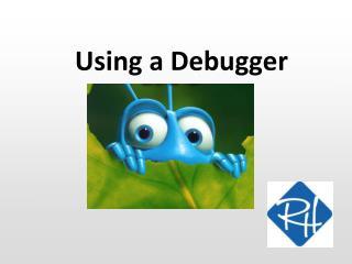 Using a Debugger