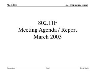 802.11F  Meeting Agenda / Report  March 2003