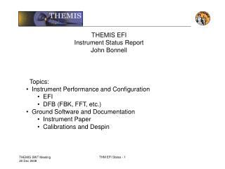 THEMIS EFI Instrument Status Report John Bonnell