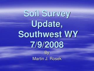 Soil Survey Update,  Southwest WY  7/9/2008