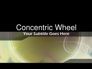 Concentric Wheel