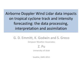 G. D. Emmitt, K. Godwin and S. Greco Simpson Weather Associates Z. Pu University of Utah