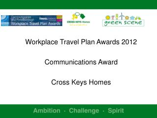 Workplace Travel Plan Awards 2012 Communications Award Cross Keys Homes