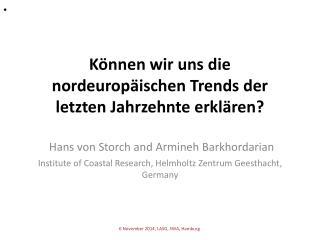 Können  wir uns die nordeuropäischen Trends der letzten Jahrzehnte erklären?