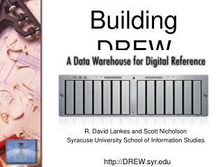 Building DREW