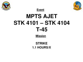 MPTS AJET STK 4101 – STK 4104 T-45