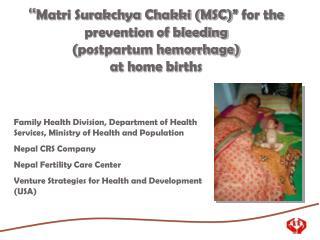 Matri Surakchya Chakki MSC  for the prevention of bleeding  postpartum hemorrhage  at home births
