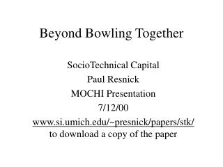 Beyond Bowling Together