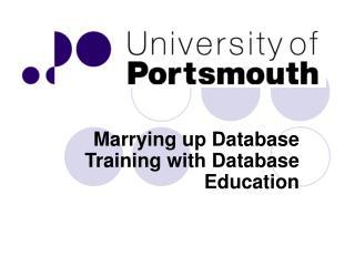 Marrying up Database Training with Database Education
