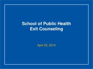 School of Public Health Exit Counseling