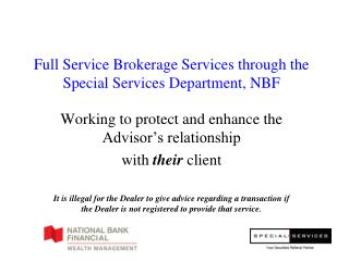 Full Service Brokerage Services through the Special Services Department, NBF