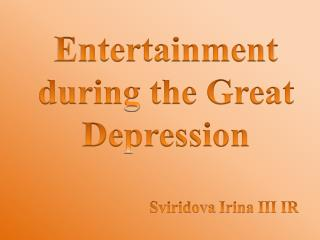 Entertainment during the Great Depression