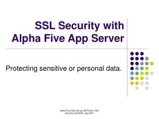 SSL Security with Alpha Five App Server