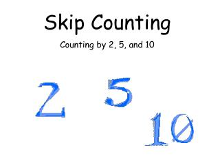 Skip Counting Counting by 2, 5, and 10