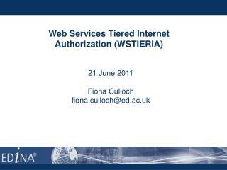 Web Services Tiered Internet Authorization (WSTIERIA)
