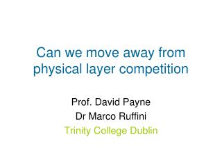 Can we move away from physical layer competition