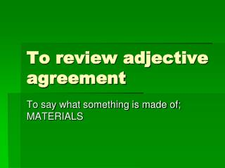 To review adjective agreement