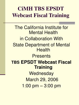 CiMH TBS EPSDT Webcast Fiscal Training