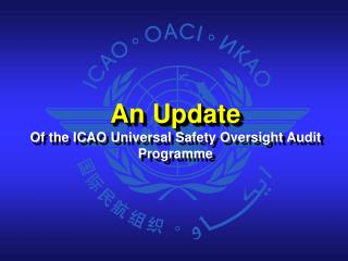 An Update Of the ICAO Universal Safety Oversight Audit  Programme