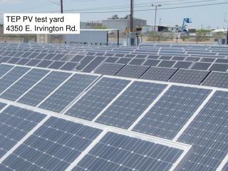 TEP PV test yard 4350 E. Irvington Rd.