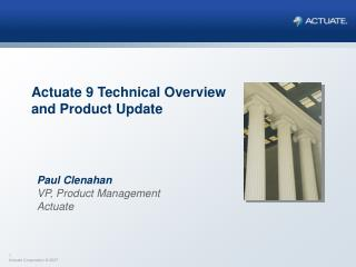 Actuate 9 Technical Overview and Product Update