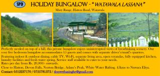"Holiday Bungalow - "" WaTAWALA  LASSANA "" Misty Range, Hatton Road,  Watawala"