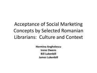 Acceptance of Social Marketing Concepts by Selected Romanian Librarians:  Culture and Context