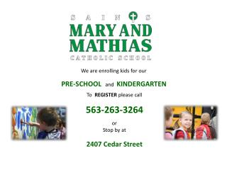We are enrolling kids for our  PRE-SCHOOL    and   KINDERGARTEN To   REGISTER  please call