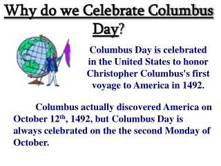 Why do we Celebrate Columbus Day ?