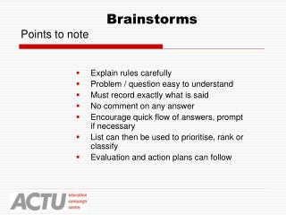 Brainstorms Points to note