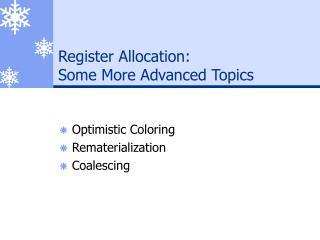 Register Allocation:  Some More Advanced Topics