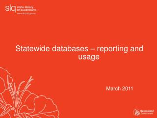 Statewide databases – reporting and  usage